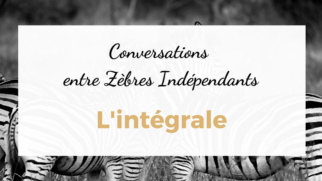 Conversations entre Zèbres Indépendants